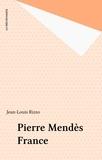 Jean-Louis Rizzo - Pierre Mendès France.