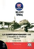Jean-Louis Roba - La Kampfgeschwader 100 - L'Escadre au Drakkar (1938-1944).