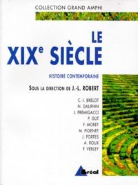 Jean-Louis Robert - Histoire contemporaine - Tome 1, Le XIXe siècle.