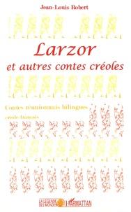 Jean-Louis Robert - Larzor et autres contes créoles - Contes réunionnais.