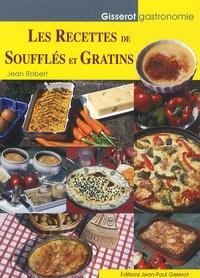 Jean-Louis Robert - Les Recettes de Soufflés et Gratins.
