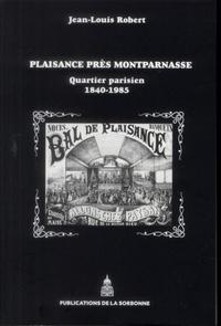 Jean-Louis Robert - Plaisance près Montparnasse - Quartier parisien (1840-1985).