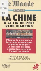 Jean-Louis Rocca et Patrice De Beer - La Chine à la fin de l'ère Deng Xiaoping.