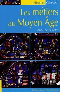 Jean-Louis Roch - Les métiers au Moyen Age.