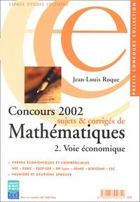 Concours 2002 sujets et corrigés de mathématiques. Tome 2, Voie économique.pdf
