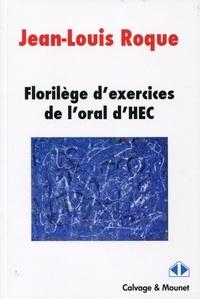 Jean-Louis Roque - Florilège d'exercices de l'oral HEC.