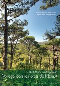 Jean-Louis Roque et Robert Izard - Voyage dans les forêts de l'Hérault - De Saint-Guilhem à l'Espinouse.