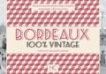 Jean-Louis Rosenberg et Maryse Laclabère - Bordeaux 100 % vintage à travers la carte postale ancienne.