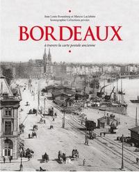 Jean-Louis Rosenberg et Maryse Laclabère - Bordeaux - A travers la carte postale ancienne.