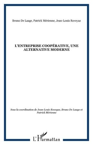 Jean-Louis Roveyaz et Bruno de Laage - L'Entreprise coopérative, une alternative moderne.
