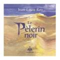 Jean-Louis Roy - Le Pèlerin noir.