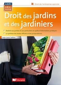 Jean-Louis Sablon - Droit des jardins et des jardiniers.
