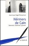 Jean-Louis Sagot-Duvauroux - Héritiers de Caïn. - Identités, fraternité, pouvoir.