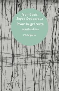 Jean-Louis Sagot-Duvauroux - Pour la gratuité.
