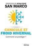 Jean-Louis San Marco - Canicule et froid hivernal - Comment se protéger ?.