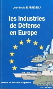 Jean-Louis Scaringella - Les industries de défense en Europe.