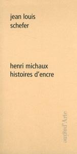 Jean-Louis Schefer - Henri Michaux : histoires d'encre.