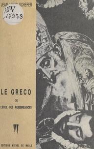 Jean-Louis Schefer - Le Greco ou l'Éveil des ressemblances.