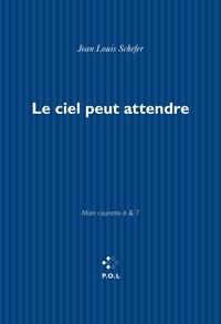 Jean-Louis Schefer - Main courante Tome 6-7 : Le ciel peut attendre.
