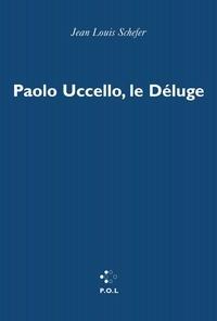 """Jean-Louis Schefer - Paolo Uccello, """"Le déluge""""."""