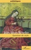 Jean-Louis Schefer - Question de style.