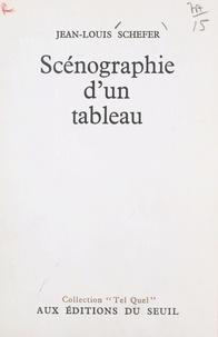 Jean-Louis Schefer et Philippe Sollers - Scénographie d'un tableau.