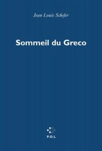 Jean-Louis Schefer - Sommeil du Greco.