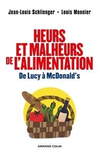 Jean-Louis Schlienger et Louis Monnier - Heurs et malheurs de l'alimentation - De Lucy à McDonald's.