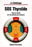 Jean-Louis Schlienger - SOS Thyroïde - Toute la vérité sur une glande peu ordinaire.