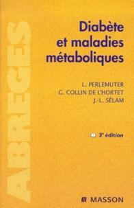 Jean-Louis Sélam et Léon Perlemuter - Diabète et maladies métaboliques. - 3ème édition.