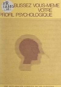 Jean-Louis Sellier - Établissez vous-même votre profil psychologique - Une auto-analyse complète en cent questions.