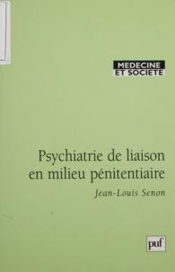 Jean-Louis Senon - Psychiatrie de liaison en milieu pénitentiaire.