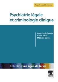 Jean-Louis Senon et Carol Jonas - Psychiatrie légale et criminologie clinique.