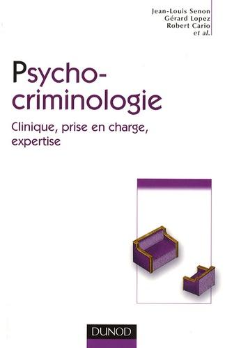 Jean-Louis Senon et Gérard Lopez - Psychocriminologie.