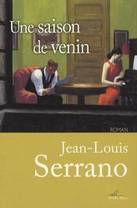 Jean-Louis Serrano - Une saison de venin.
