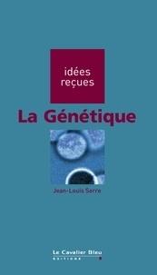Jean-Louis Serre - La Génétique - idées reçues sur la génétique.