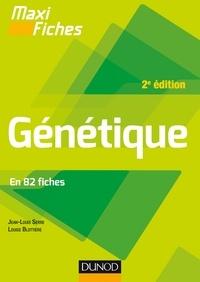 Jean-Louis Serre et Louise Blottière - Maxi fiches - Génétique - 2e éd. - En 82 fiches.