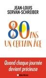 Jean-Louis Servan-Schreiber - 80 ans un certain âge.