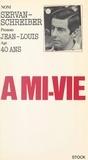 Jean-Louis Servan-Schreiber et Claude Glayman - À mi-vie - L'entrée en quarantaine.