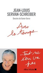 Avec le temps... - Jean-Louis Servan-Schreiber |