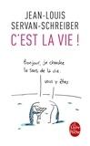Jean-Louis Servan-Schreiber - C'est la vie ! - Essais.