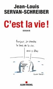 Jean-Louis Servan-Schreiber - C'est la vie !.