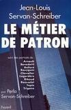Jean-Louis Servan-Schreiber - Le Métier de patron.