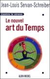 Jean-Louis Servan-Schreiber - Le nouvel art du temps - Contre le stress.