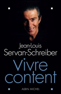Jean-Louis Servan-Schreiber - Vivre content.