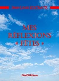 """Jean-Louis Socrate - MES RÉFLEXIONS """"FÊTES""""."""