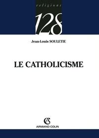 Jean-Louis Souletie - Le catholicisme.