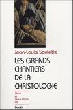 Jean-Louis Souletie - Les grands chantiers de la christologie.