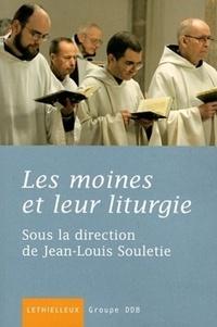 Jean-Louis Souletie - Les moines et leur liturgie.