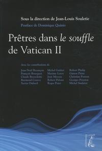 Jean-Louis Souletie - Prêtres dans le souffle de Vatican II.